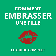 Comment embrasser une fille: Le guide complet